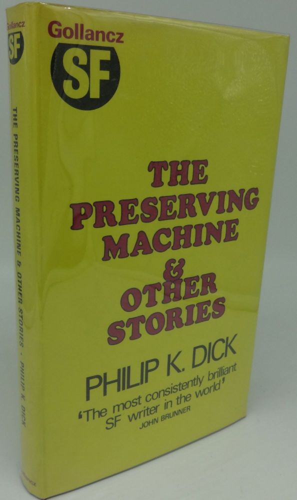 THE PRESERVING MACHINE AND OTHER STORIES. Philip K. Dick.