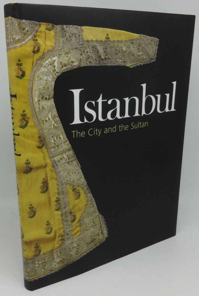 ISTANBUL The City and the Sultan. Charlotte Huygens, Marlies Kleiterp.