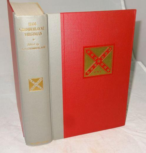 HAM CHAMBERLAYNE - VIRGINIAN. Letters and Papers of and Artillery Officer in the War for Southern Independence 1861 - 1865. John Hampden Chamberlayne.