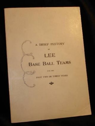 A BRIEF HISTORY OF LEE BASE BALL TEAMS FOR THE PAST TWO OR THREE YEARS. Kinnie A. Ostewig