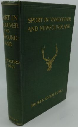 SPORT IN VANCOUVER AND NEWFOUNDLAND. Sir John Rogers