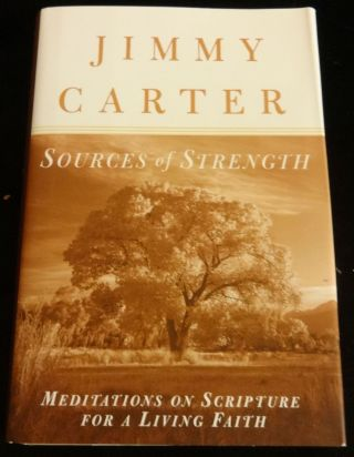 SOURCES OF STRENGTH. Jimmy Carter
