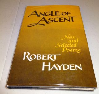 ANGLE OF ASCENT: New and Selected Poems. Robert Earl Hayden.