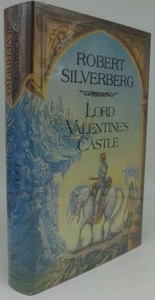LORD VALENTINE'S CASTLE. Robert Silverberg