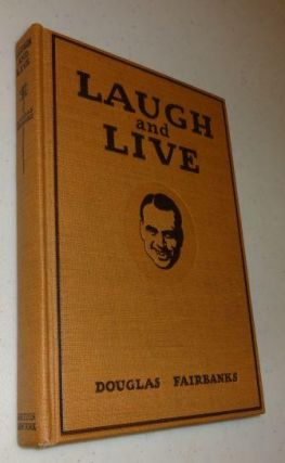 LAUGH AND LIVE. Douglas Fairbanks