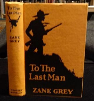 TO THE LAST MAN (Photoplay Edition). Zane Grey