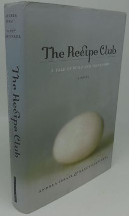 THE RECIPE CLUB [SIGNED]. Andrea Israel, Nancy Garfinkel
