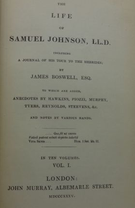 THE LIFE OF SAMUEL JOHNSON, LL.D. INCLUDING A JOURNAL OF THIS TOUR TO THE HERBRIDES; TO WHICH ARE ADDED, ANECDOTES BY HAWKINGS, PIOZZI, MURPHY, TYERS, REYNOLDS, STEEVENS, &C.