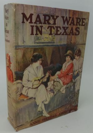 MARY WARE IN TEXAS. Annie Fellows Johnston