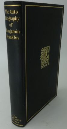 THE AUTOBIOGRAPHY OF BENJAMIN FRANKLIN. Benjamin Franklin