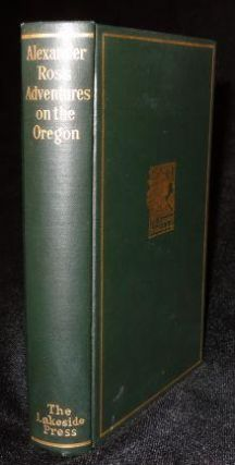 ADVENTURES OF THE FIRST SETTLERS ON THE OREGON OR COLUMBIA RIVER. Milo Quaife