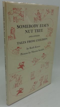 SOMEBODY ELSE'S NUT TREE (Signed Limited by Author & Illustrator). Ruth Krauss, Maurice Sendak