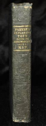 JOURNAL OF AN EXPLORING TOUR BEYOND THE ROCKY MOUNTAINS, 1835, 36 AND 37. Samuel Parker