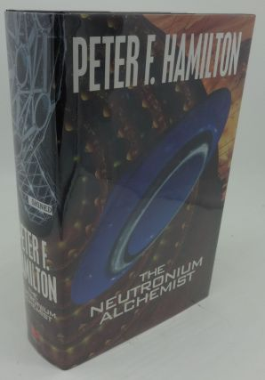 THE NEUTRONIUM ALCHEMIST (Signed). Peter Hamilton