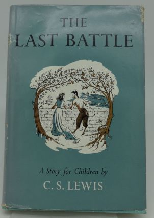 THE LAST BATTLE. C. S. Lewis
