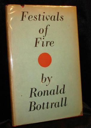 FESTIVALS OF FIRE. Ronald Bottrall