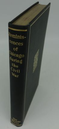 REMINISCENCES OF CHICAGO DURING THE CIVIL WAR. Mabel McIlvaine