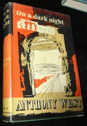 ON A DARK NIGHT. Anthony West.