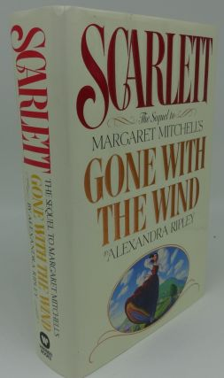 SCARLETT: THE SEQUEL TO MARGARET MITCHELL'S GONE WITH THE WIND (SIGNED). Alexandra Ripley