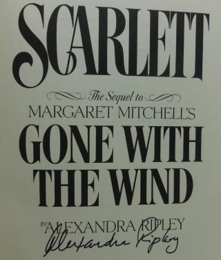 SCARLETT: THE SEQUEL TO MARGARET MITCHELL'S GONE WITH THE WIND (SIGNED)