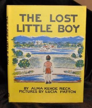 THE LOST LITTLE BOY. Alma Kehoe Reck