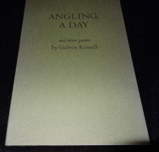 ANGLING, A DAY. Galway Kinnell