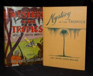 MYSTERY IN THE TROPICS. Irving Speed Wallace