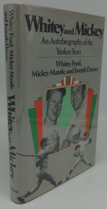 WHITEY AND MICKEY AN AUTOBIOGRAPHY OF THE YANKEE YEARS (SIGNED BY BOTH). Mickey Mantle Whitey...
