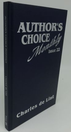 AUTHOR'S CHOICE MONTHLY ISSUE 22 (SIGNED). Charles de Lint