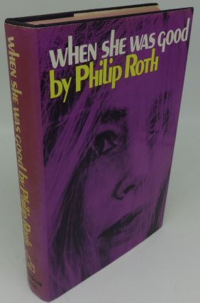 WHEN SHE WAS GOOD. Philip Roth