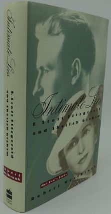 INTIMATE LIES: F. Scott Fitzgerald and Shellah Graham, Her Son's Story. Robert Westbrook.