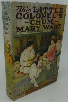 THE LITTLE COLONEL'S CHUM, MARY WARE. ANNIE FELLOWS JOHNSTON