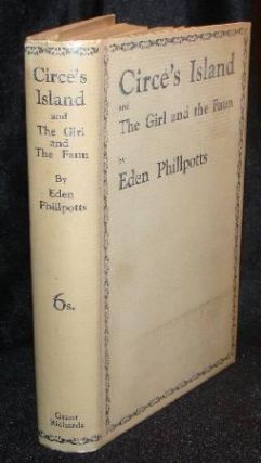 CIRCE'S ISLAND AND THE GIRL AND THE FAUN. Eden Phillpotts