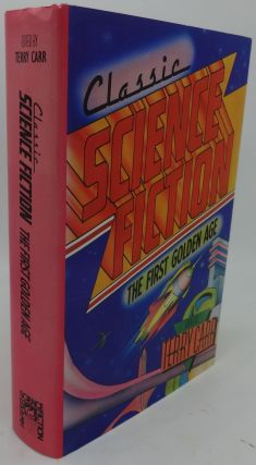 CLASSIC SCIENCE FICTION The First Golden Age (Signed Terry Carr). Terry Carr
