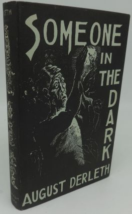 SOMEONE IN THE DARK (SIGNED). August Derleth