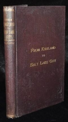 FROM KIRTLAND TO SALT LAKE CITY. James A. Little