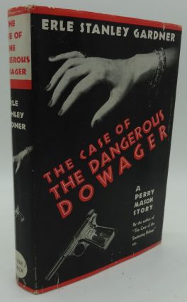 THE CASE OF THE DANGEROUS DOWAGER. Erle Stanley Gardner