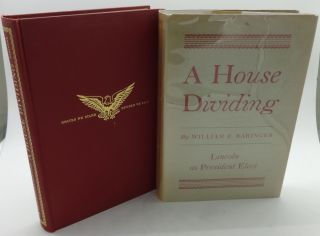 A HOUSE DIVIDING: Lincoln as President Elect (SIGNED). William E. Baringer.