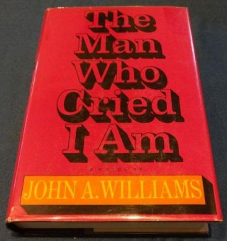 THE MAN WHO CRIED I AM. John A. Williams