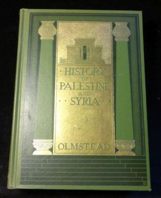 HISTORY OF PALESTINE AND SYRIA. A. T. Olmstead