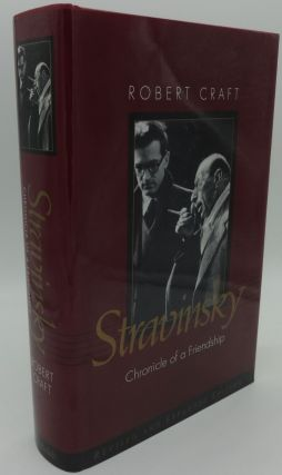 STRAVINSKY CHRONICLE OF A FRIENDSHIP. Robert Craft