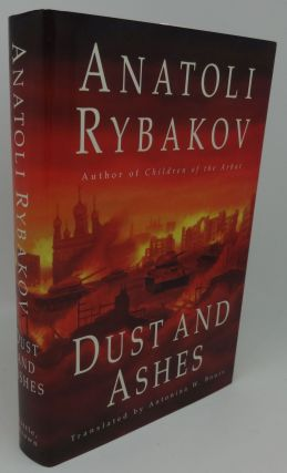 DUST AND ASHES. Anatoli Rybakov