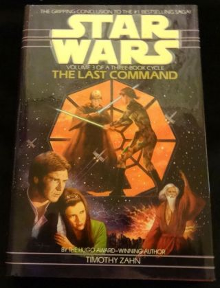 STAR WARS: THE LAST COMMAND Volume 3 of a Three-Book Cycle