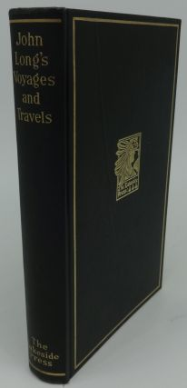JOHN LONG'S VOYAGES AND TRAVELS IN THE YEARS 1768-1788. Milo Milton Quaife