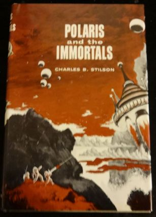 POLARIS AND THE IMMORTALS. Charles B. Stilson