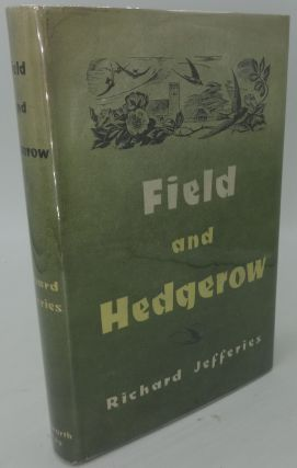 FIELD AND HEDGEROW. Richard Jefferies