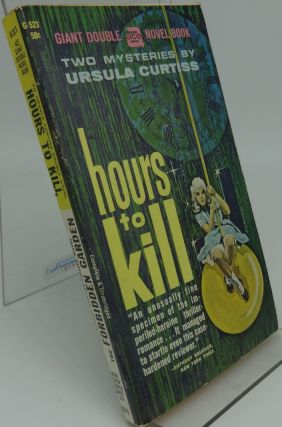 HOURS TO KILL & THE FORBIDDEN GARDEN (Ace G-523). Ursula Curtiss.
