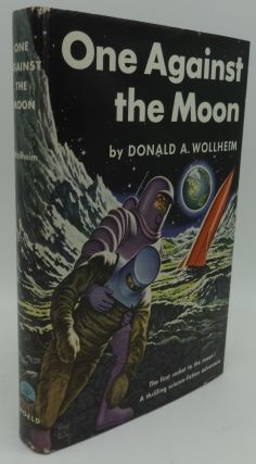 ONE AGAINST THE MOON. Donald A. Wollheim
