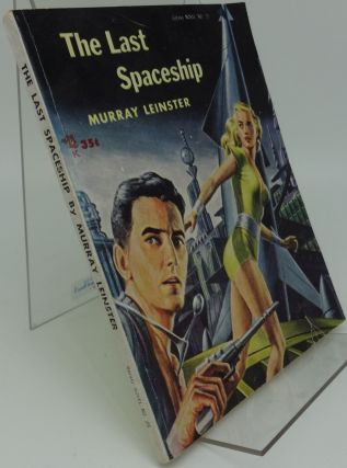 THE LAST SPACESHIP (Galaxy No. 25). Murray Leinster.