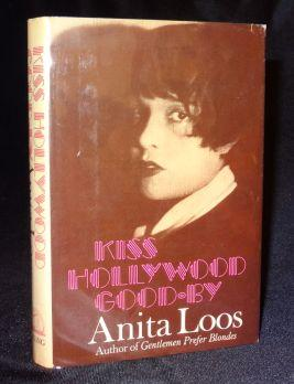KISS HOLLYWOOD GOOD BY. Anita Loos.